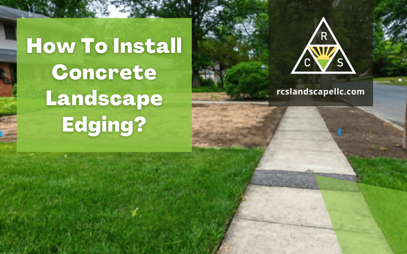 How To Install Concrete Landscape Edging?