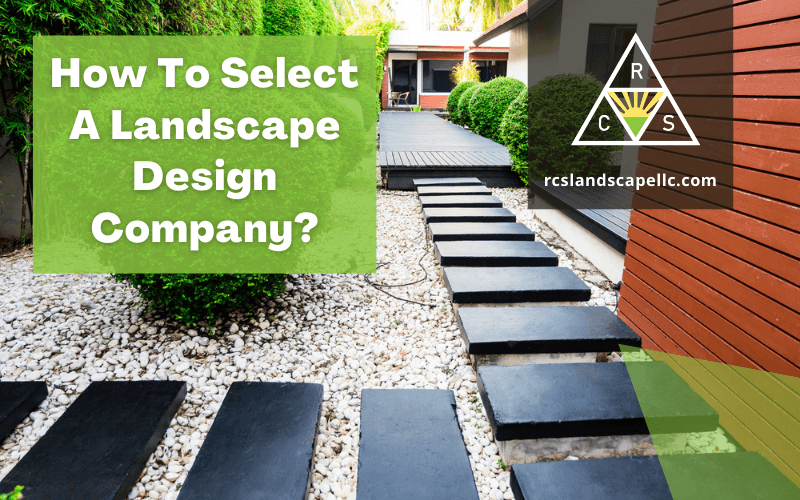 How To Select A Landscape Design Company?