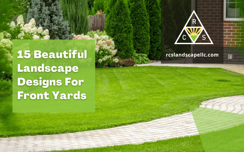 15 Beautiful Landscape Designs For Front Yards
